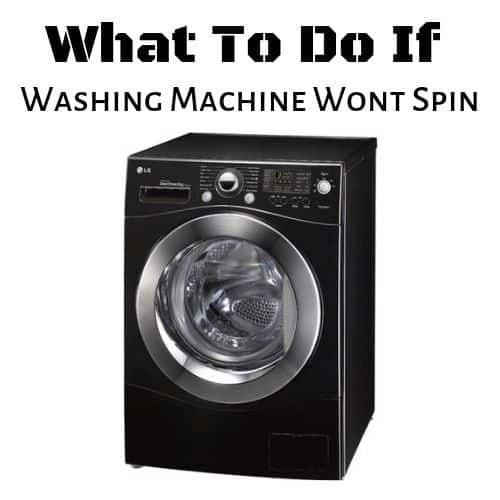 What To Do If Washing Machine Won't Spin? Here Is How To