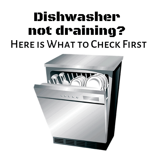How To Fix Any Dishwasher When Its Not Draining Diy Appliance Repairs Home Repair Tips And Tricks