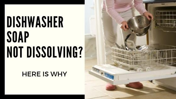 5 Reasons Why Dishwasher Soap Not Dissolving Simple Solution