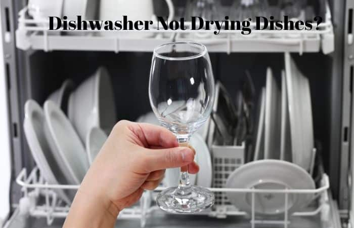 Why is dishwasher not drying dishes?