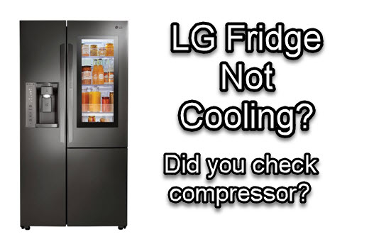 Why is LG a refrigerator not cooling?