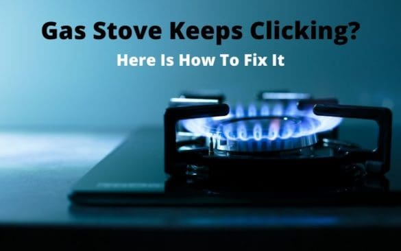Gas Stove Keeps Clicking