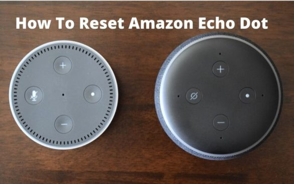 How to reset amazon echo dot 1 2 3 generation
