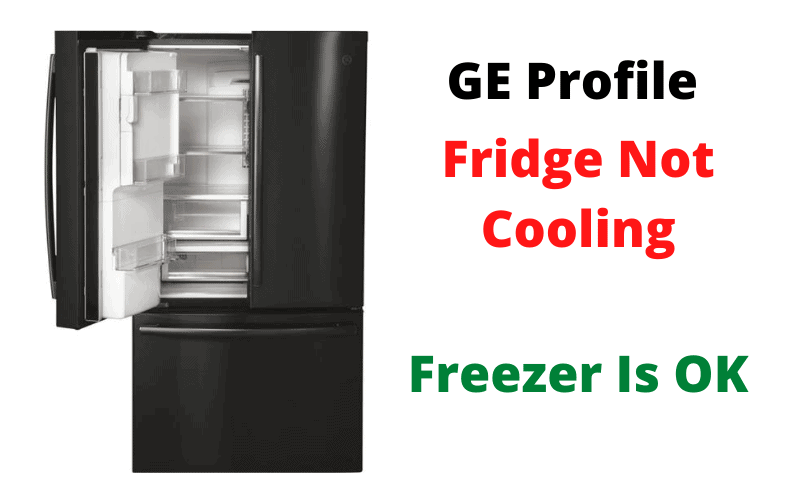GE Profile Refrigerator Not Cooling But Freezer Is Fine - How To Fix It? -  DIY Appliance Repairs, Home Repair Tips and Tricks